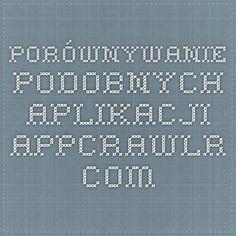 PORÓWNYWANIE PODOBNYCH APLIKACJI - appcrawlr.com Best Apps, Discovery, Engineering, Technology