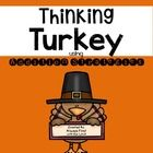 Have your students Solve and then color the turkey by addition strategy!   Have your students be thinkers and use for enrichment or fast finishers!...