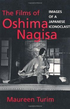 The Films of Oshima Nagisa: Images of a Japanese Iconoclast by Maureen Turim, http://www.amazon.co.uk/dp/0520206665/ref=cm_sw_r_pi_dp_CX9xsb1Y9D1PJ