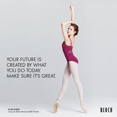 """""""Your future is created by what you do today. Make sure it's great."""" #dance #dancer #ballet #inspiration #blochdance"""