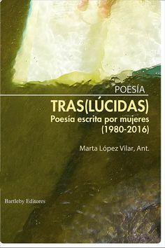 (tras)lucidas: poesia escrita por mujeres (1980-2016)-9788492799978