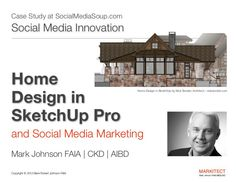 This presentation shows how SketchUp Pro with LayOut from Trimble works as a powerful design and communications software program for designing homes. The case … Sketchup Pro, Mark Johnson, Construction Drawings, Site Plans, Case Study, Layout Design, Social Media Marketing, Architecture Design, Innovation