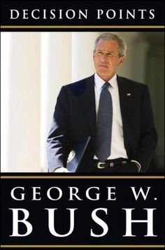 Decision Points by George W. Bush- Whether you like him or dislike him, this is well-written book about leadership.