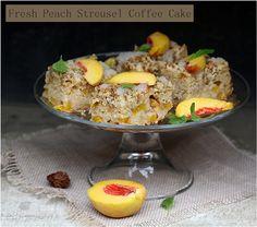 Fresh Peach Streusel Coffee Cake …. getting stoned in season