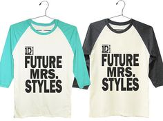 1D AF: I don't know about you, but I definitely dream of someday becoming Mrs. Harry Styles. If any of your friends are like me, they'll probably love having this Future Mrs. Styles shirt ($17).