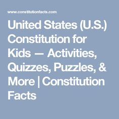 United States (U.S.) Constitution for Kids — Activities, Quizzes, Puzzles, & More | Constitution Facts