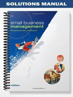 Solutions Manual Small Business Management Entrepreneurship Beyond 5th Edition Hatten  at https://fratstock.eu/Solutions-Manual-Small-Business-Management-Entrepreneurship-Beyond-5th-Edition-Hatten