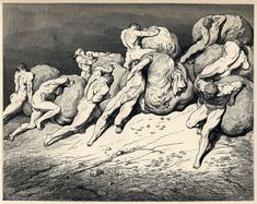 """bloghqualls:  """" Fourth Circle (Greed) In Gustave Doré's illustrations for the fourth circle, the weights are huge money bags.  """"Not all the gold that is beneath the moon / Or ever hath been, or these toil-worn souls / Might ever purchase rest for one""""..."""