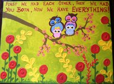 First we had each other..Handpainted Acrylic Painting Impasto 3D textured flowers with owls..for Kids room on a 1.5x2 ft canvas
