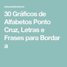 30 Gráficos de Alfabetos Ponto Cruz, Letras e Frases para Bordar a