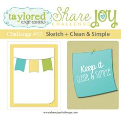 Share Joy Challenge: Share Joy Challenge 52: Sketch & Clean and Simple