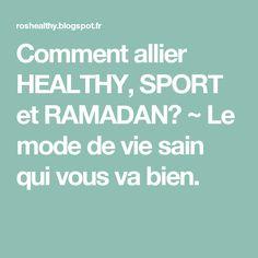 Comment allier HEALTHY, SPORT et RAMADAN? ~ Le mode de vie sain qui vous va bien.