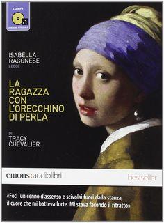 """""""La ragazza con l'orecchino di perla"""" letto da Isabella Ragonese. Audiolibro (Emons)"""