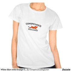 $20.95 - White Shirt with Orange Conspicuous Dog Lover Logo