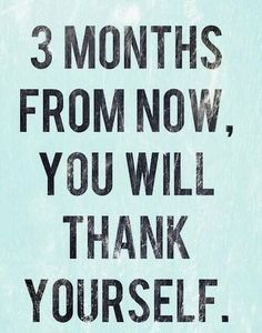 ~~pinned from site directly~~ . . . weight loss motivation quote - 3 months