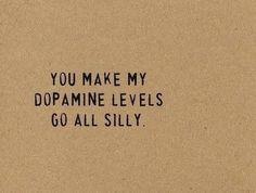 Dopamine = my BESTEST friend.