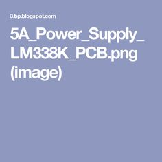 5A_Power_Supply_LM338K_PCB.png (image)