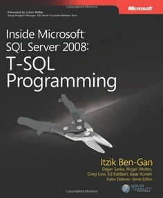 Inside Microsoft® SQL Server® 2008: T-SQL Programming (Pro-Developer) by Itzik Ben-Gan. Save 39 Off!. $30.70. Author: Itzik Ben-Gan. Publisher: Microsoft Press; 1 edition (September 16, 2009). Edition - 1. Publication: September 16, 2009