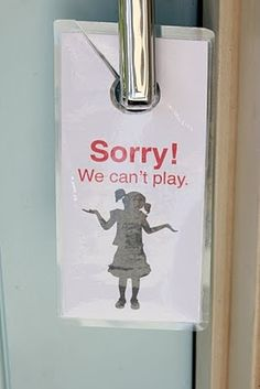 Sorry we can't play door sign.  Great for when my kids are doing homework, cleaning their rooms (Ha!), or are playing nicely by themselves... things-to-do-or-make-with-the-kids