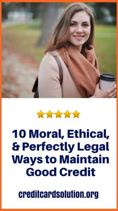 10 Moral, Ethical, & Perfectly Legal Ways to Maintain Good Credit. If you have been looking for a solution to maintain good credit, follow this post. You can get potential better your loan with these simple steps. Click here to find out.