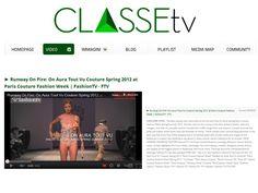 Classe tv video magazine runway on fire on aura tout vu couture spring 2012 paris fashion week