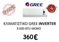 Κλιματιστικό GREE Inverter 9.000 btu MONO 360E  Για περισσότερες πληροφορίες:  Τηλ.Επικοινωνίας: 211 40 12 153  Site: www.techniki-express.gr   Email: info@techniki-express.gr Conditioner