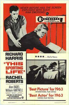 THIS SPORTING LIFE, starring Richard Harris and Rachel Roberts.