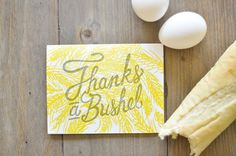 Thanks a Bushel    one hand-lettered card, letterpress printed on Cranes Cotton Lettra with kraft envelope.    Size: A2 (4.25x5.5)    This was
