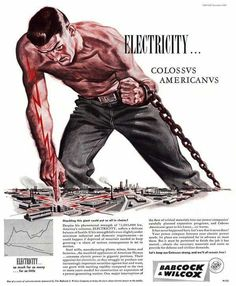 This add depicts men as strong, from the over romantic personification of electricity. In our society men are often portrayed as the dominant stronger sex.