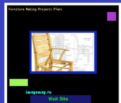 Furniture Making Projects Plans 191323 - The Best Image Search
