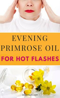 primrose oil for menopause - dosage and side effects Natural remedies for hot flashes during menopauseNatural remedies for hot flashes during menopause Natural Teething Remedies, Natural Health Remedies, Natural Cures, Natural Healing, Herbal Remedies, Natural Remedies For Menopause, Menopause Relief, Menopause Symptoms, Infection Des Sinus