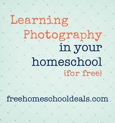 Learning Photography in Your Homeschool for Free | Free Homeschool Deals © Lydia has expressed an interest in learning photography. This would be good for me as well.