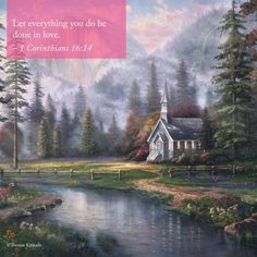 "Sunday Inspiration. ""Valley Chapel"" - Thomas Kinkade Vault - #inspirationalquote #love #valentinesday"