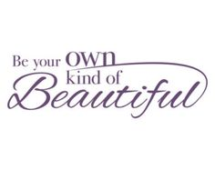 Vinyl Wall Decal Quote Lettering - Be Your Own Kind of Beautiful Quote For Girl Baby Nursery Toddler Or Teen Girl's Room Wall Art