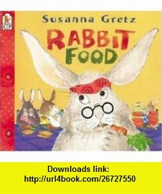 Rabbit Food (9780763612931) Susanna Gretz , ISBN-10: 0763612936  , ISBN-13: 978-0763612931 ,  , tutorials , pdf , ebook , torrent , downloads , rapidshare , filesonic , hotfile , megaupload , fileserve Preschool Food, Rabbit Food, 4 Year Olds, Sensory Processing, Book Recommendations, Story Time, Rabbits, Rabbit, Bunnies