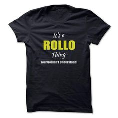 Its a ROLLO Thing Limited Edition - #food gift #sister gift. HURRY => https://www.sunfrog.com/Names/Its-a-ROLLO-Thing-Limited-Edition.html?68278