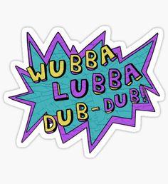 Wubba Lubba Dub-Dub! Pegatina