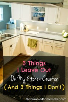 3 Things I leave out on my kitchen and 3 Things I Don't