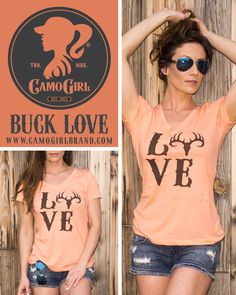 BUCK LOVE Tee by CamoGirl CamoGirlBrand.com Enter code 2016KS10 at checkout to…