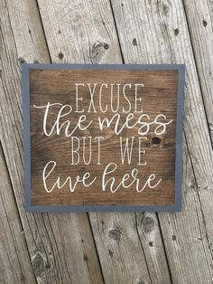 Excuse the Mess but We Live Here Wood Sign, Rustic Home Decor, Entryway, Farmhouse, Welcome #farmhouse #farmhousestyle #ad #homedecor