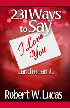 231 Ways to Say I Love You and Mean It ** Learn more by visiting the image link. Relationship Stages, Couple Relationship, Relationships, Say I Love You, My Love, Love Couple, Books To Read, How To Apply, Romance