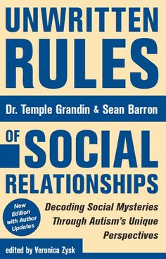 http://fhautism.com/2017-unwritten-rules-of-social-relationships-decoding-social-mysteries-through-the-unique-perspectives-new.html     NOUVEAU LIVRE PAR PROF TEMPLE EN AVRIL 2017