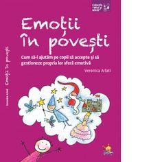 Emotii in povesti. Cum sa-i ajutam pe copii sa accepte si sa gestioneze propria lor sfera emotiva - Veronica Arlati Romanian Language, Study Skills, Parenting, Books, Kids, Veronica, Hip Bones, Young Children, Libros