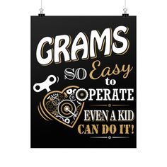 """""""Grams So Easy To Operate Even A Kid Can Do It!"""" Fine Art Poster"""