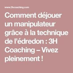 Comment déjouer un manipulateur grâce à la technique de l'édredon : 3H Coaching – Vivez pleinement !