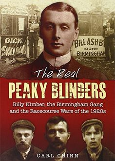 The Real Peaky Blinders: Billy Kimber, the Birmingham Gan...