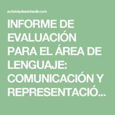 INFORME DE EVALUACIÓN PARA EL ÁREA DE LENGUAJE: COMUNICACIÓN Y REPRESENTACIÓN (4 años) » Actividades infantil