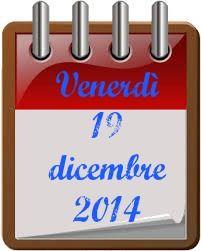 TuttoPerTutti: 19 DICEMBRE Buon venerdì!! clikk per l'almanacco completo!