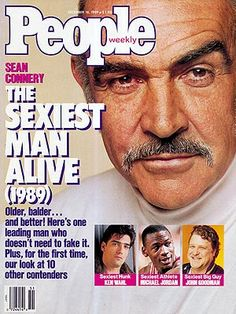 """Who said younger is better? In 1989, when he was almost 60, Sean Connery was named the Sexiest Man Alive. His reaction? """"For once, I'm speechless. It'll all be downhill from here!''"""