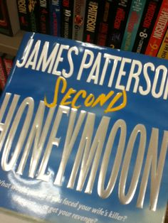 James Patterson a must read! #Read #book #SecondHoneymoon #again #James #patterson